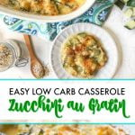 baking dishes with low carb zucchini au gratin and text overlay