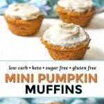 mini keto pumpkin muffins with cream cheese frosting on white plate with test overlay