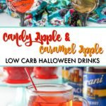 low carb candy and caramel apple drinks in Halloween glasses with turquoise scarf and apples in background and text overlay