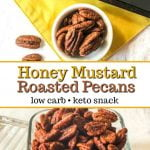 bowls with honey mustard low carb roasted pecans with yellow placement and text overlay