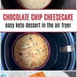 steps to make keto chocolate chip cheesecake in the air fryer with text