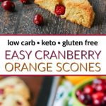 keto cranberry orange scones with bowl of fresh cranberries and text