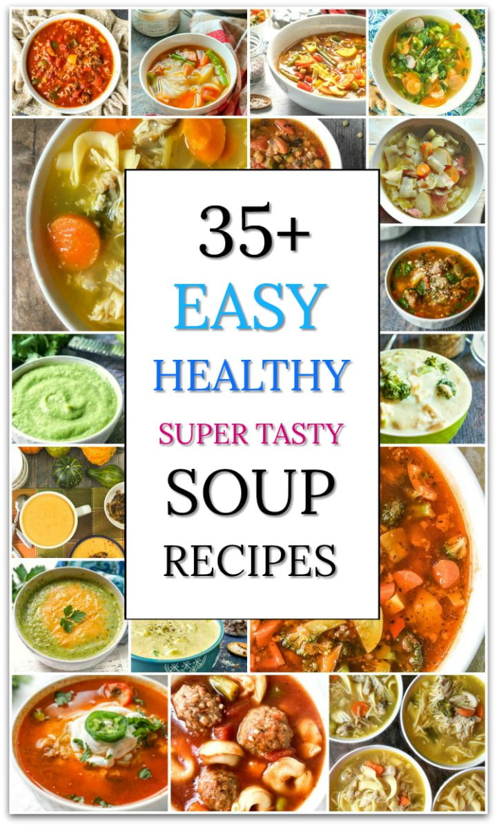 collage of over 35 easy healthy tasty soup recipes with text overlay