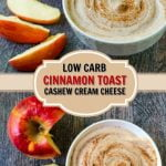 white bowls with low carb cinnamon toast cashew cream cheese and text