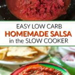 bowls of homemade low carb salsa made in slow cooker with text