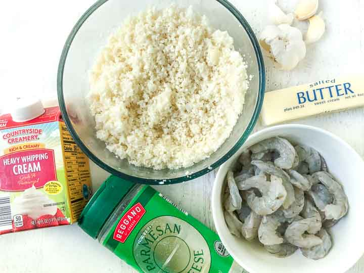 ingredients: heavy cream, parmesan cheese, cauliflower rice, raw shrimp, butter and garlic cloves