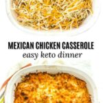 baking dishes before and after baking with keto Mexican chicken casserole and text overlay