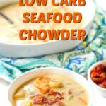 closeup of a white bowl with keto seafood chowder and a small bowl of seafood chowder with blue towel and text