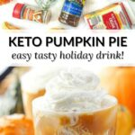 glass with keto pumpkin pie cocktail with pumpkins and all the ingredients to make it and text overlay