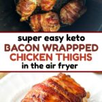 white plates with keto bacon wrapped chicken thighs made the in air fryer with text overlay