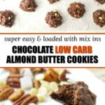 keto chocolate almond butter cookies with raw pecans, white chococolate chips and coconut scatter and text overlay