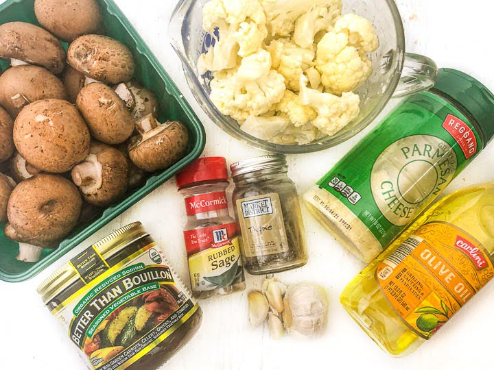 ingredients to make soup: mushrooms, cauliflower, sage, thyme, Better than Bouillon, garlic, olive oil and parmesan cheese