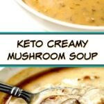 white bowl with keto cream of mushroom soup and closeup of a spoonful with text overlay