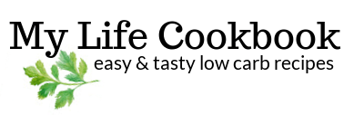 My Life Cookbook - low carb healthy everyday recipes.