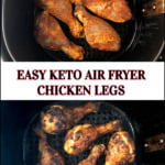 air fryer basket with before and after keto drumsticks and text overlay