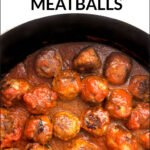 closeup of pan with meatballs and sauce that are low carb with text overlay