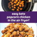 air fryer basket and white bowl with low carb popcorn chicken and text