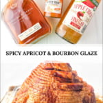 baking dish with sliced apricot bourbon glazed ham and the ingredients to make it and text overlay