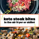 skillet and air basket with keto steak tips with peppers & mushrooms with text