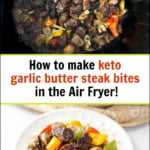 air fryer basket and white plate with keto steak tips with peppers & mushrooms with text