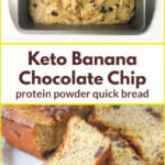 raw keto protein powder banana bread in baking pan and dish with finished slices and text