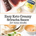 white plates with tuna steaks and ingredients for keto creamy sriracha sauce and text